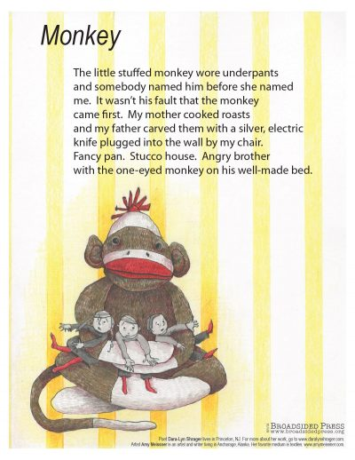 "The broadside ""Monkey"" by poet Dara-Lyn Shrager and artist Amy Meissner. The poet rests on a yellow and white striped wall background. Below it is a drawn stuffed monkey, holding three bewildered looking children in its arms. Yellow, brown and red predominate."