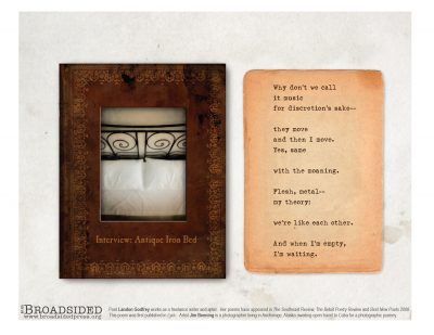 """""""Interview: Antique Iron Bed"""" - Poem by Landon Godfrey, Art by Jim Benning"""" - a Broadsided Press Collaboration"""