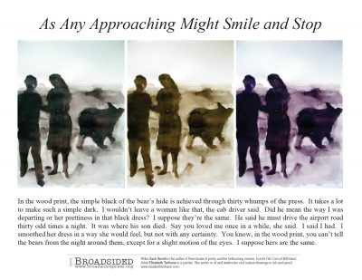 """As Any Approaching Might Smile and Stop"" - Poem by Zach Savich, Art by Elizabeth Terhune - a Broadsided Press Collaboration"