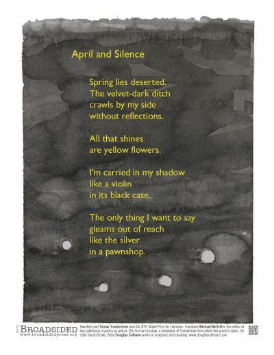 """April and Silence"" - Poem by Tomas Transtromer, Translation by Michael McGriff, Art by Douglas Culhane - a Broadsided Press Collaboration"
