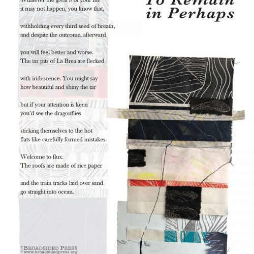 "Broadside ""To Remain in Perhaps"" by poet Jennifer K. Sweeney and artist Kate Baird."