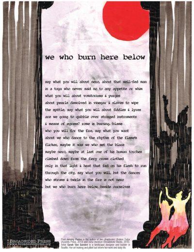 "Broadside ""we who burn here below"" by poet Jeremy Paden and artist Sarah Van Sanden."