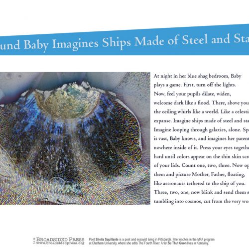 """Broadside """"Round Baby Imagines Ships Made of Steel and Stars"""" by poet Sheila Squillante and artist Se Thut Quon."""