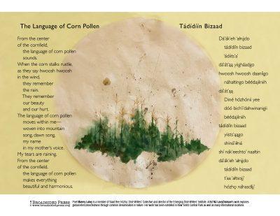 "Broadside of ""Tádídíín Bizaad""/""The Language of Corn Pollen,"" poem by Manny Loley with art by MJ Levy Dickson."
